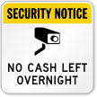 No Cash Left Overnight Video Security Sign