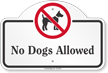 No Dogs Allowed Dome Top Sign