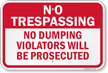 No Trespassing Dumping Violators Prosecuted Sign