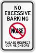 No Excessive Barking, Please Respect Neighbors Sign