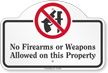 No Firearms Or Weapons Allowed Dome Top Sign