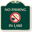 No Fishing In Lake Signature Sign