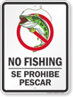 No Fishing Se Prohibe Pescar Sign