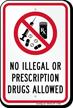 No Illegal Or Prescription Drugs Allowed Sign