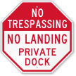 No Landing Private Dock No Trespassing Sign