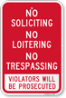 No Loitering, Soliciting, Violators Will be Prosecuted Sign