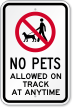 No Pets Allowed On Track Sign