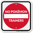 No Pokémon Trainers Sign with Do Not Enter Symbol