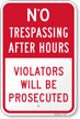 No Trespassing After Hours, Violators Prosecuted Sign