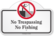 No Trespassing No Fishing Dome Top Sign