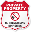 No Trespassing No Fishing Private Property Shield Sign