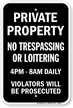 Private Property No Trespassing 4PM-8AM Daily Sign