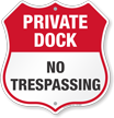 No Trespassing Private Dock Shield Sign