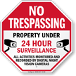 No Trespassing, Property Under 24 Hour Surveillance Sign