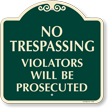 No Trespassing Violators Will Be Prosecuted SignatureSign