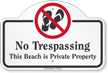 No Trespassing This Beach Is Private Dome Top Sign