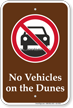 No Vehicles On The Dunes Campground Sign