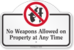 No Weapons Allowed On Property At Any Time Dome Top Sign