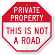 This Is Not A Road Private Property Sign