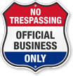 Official Business Only No Trespassing Shield Sign