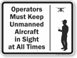 Operators Must Keep Unmanned Aircraft In Sight Drone Sign