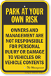Park At Your Own Risk Not Responsible For Damage Sign