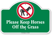 Please Keep Horses Off The Grass Dome Top Sign
