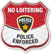 Police Enforced No Loitering Shield Sign