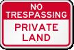 Private Land No Trespassing Sign