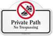 Private Path No Trespassing Dome Top Sign