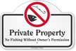 Private Property No Fishing Dome Top Sign