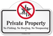 Private Property No Fishing No Hunting Dome Top Sign