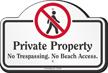 Private Property No Trespassing No Beach Dome Top Sign
