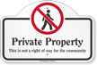 Private Property This Is Not A Right Way Dome Top Sign