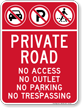 Private Road No Parking, Access, Outlet, Trespassing Sign