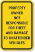 Property Owner Not Responsible For Theft And Damage Sign