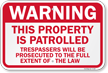 Warning Property Patrolled Trespassers Prosecuted Sign
