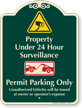 Property Under 24 Hour Surveillance Signature Sign