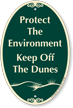 Protect Environment Keep Off The Dunes Signature Sign