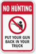 Put Your Gun Back In Your Truck No Hunting Sign