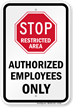 Restricted Area Authorized Employees Only Stop Sign