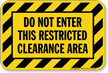 Do Not Enter This Restricted Clearance Area Sign