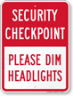 Security Checkpoint Please Dim Headlights Sign