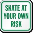 Skate At Your Own Risk Skating Sign