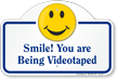 Smile You Are Being Videotaped Dome Top Sign