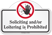 Soliciting And Or Loitering Is Prohibited Dome Top Sign