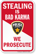 Stealing Is Bad Karma We Prosecute Anti Theft Sign