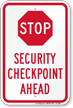 Stop Security Checkpoint Ahead Sign