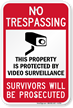 No Trespassing Property Protected By Video Surveillance Sign