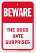 Beware, The Dogs Hate Surprises Sign